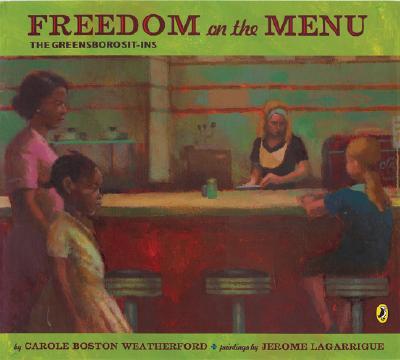 Freedom on the Menu By Weatherford, Carole Boston/ Lagarrigue, Jerome (ILT)