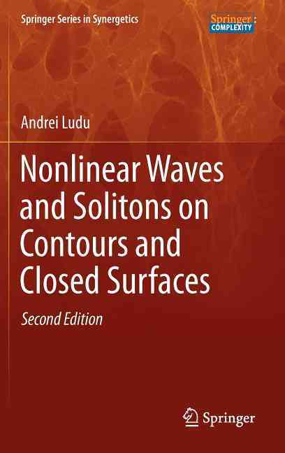 Nonlinear Waves and Solitons on Contours and Closed Surfaces By Ludu, A.